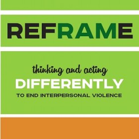 Reframing the conversation around interpersonal violence