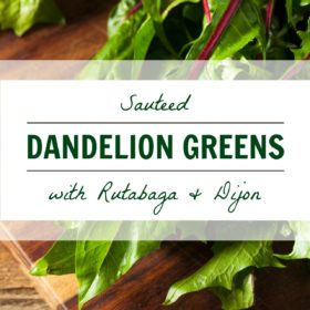 Recipe: Sautéed dandelion greens with thyme roasted rutabaga and creamy dijon dressing