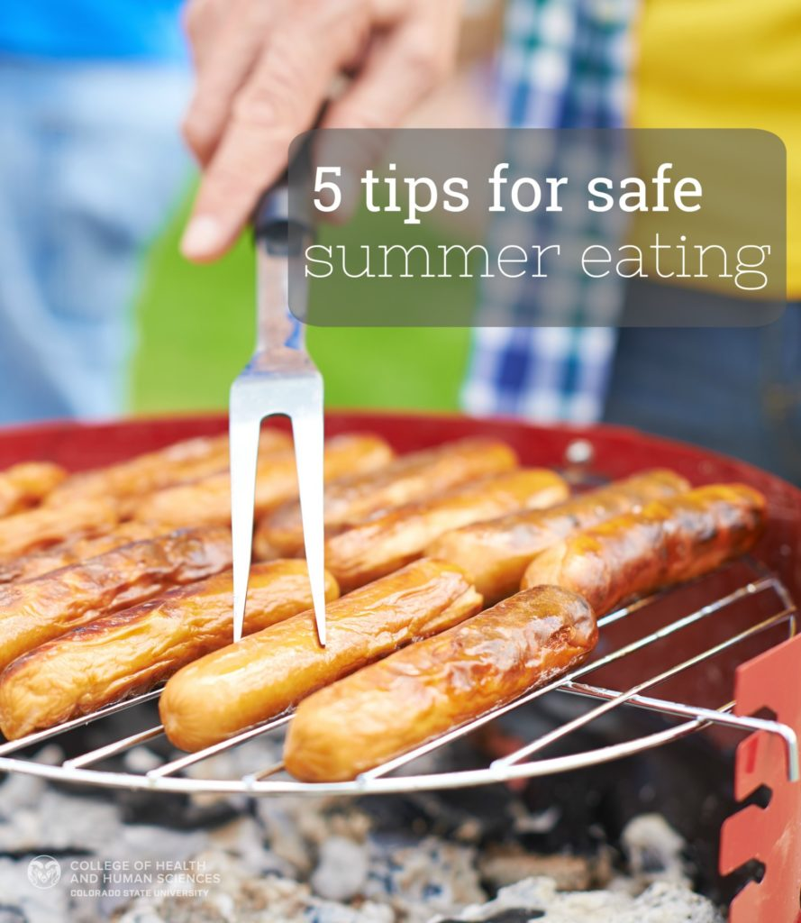 Here are 5 tips for safe summer eating.