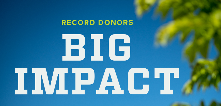 Record Donors Big Impact